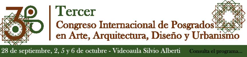 3er Congreso Internacional de Posgrados en Arte, Arquitectura, Diseño y Urbanismo