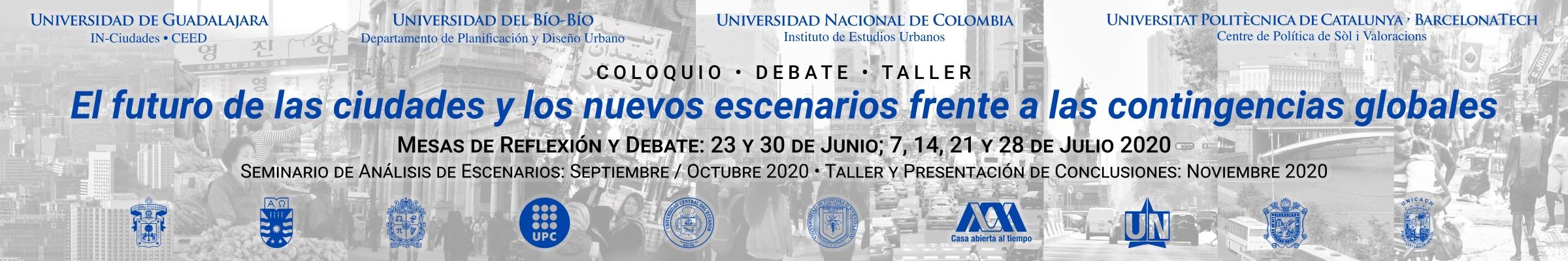 Coloquio • Debate • Taller El futuro de las ciudades y los nuevos escenarios frente a las contingencias globales